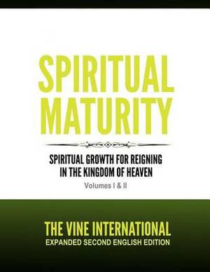 Spiritual Maturity: Second Edition Revised and Expanded