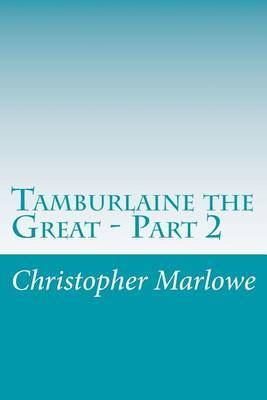 Tamburlaine the Great - Part 2