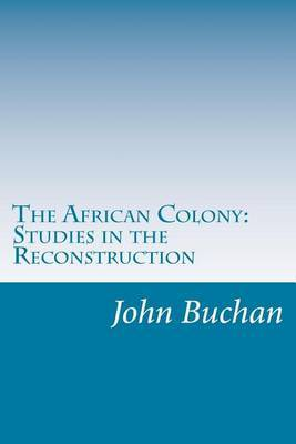 The African Colony: Studies in the Reconstruction