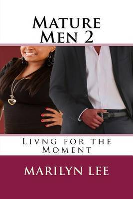Mature Men 2: Living for the Moment