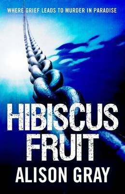 Hibiscus Fruit: Where Grief Leads to Murder in Paradise
