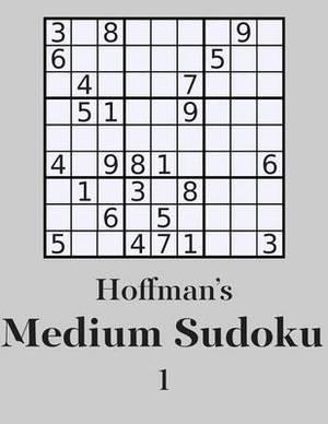 Hoffman's Medium Sudoku 1: 250 Fun Puzzles