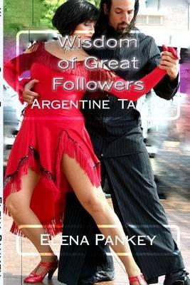 Argentine Tango: Wisdom of Great Followers