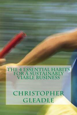 The 4 Essential Habits for a Sustainably Viable Business