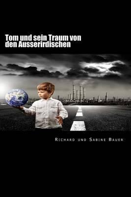 Tom Und Sein Traum Von Den Ausserirdischen
