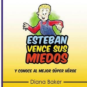 Esteban Vence Sus Miedos: Y Conoce Al Mejor Super Heroe