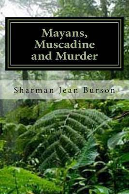 Mayans, Muscadines and Murder: A Mint Julep Mystery