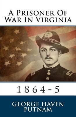 A Prisoner of War in Virginia: 1864-5