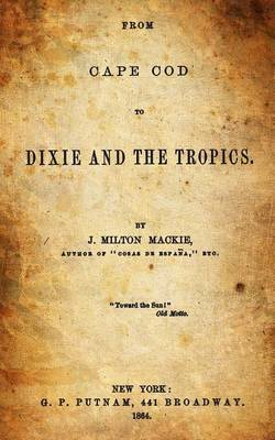 From Cape Cod to Dixie and the Tropics.