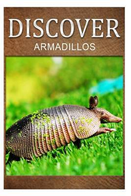 Armadillos - Discover: Early Reader's Wildlife Photography Book