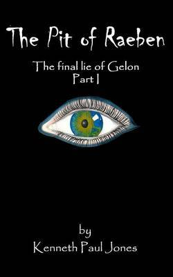 The Pit of Raeben: The Final Lie of Gelon Part I