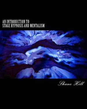 An Introduction to Stage Hypnosis and Mentalism: From Novice to Exceptional