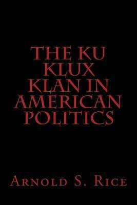 The Ku Klux Klan in American Politics