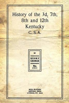 History of the 3D, 7th, 8th and 12th Kentucky C.S.A.