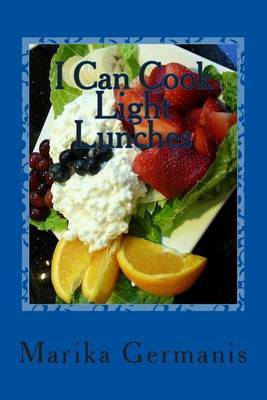 I Can Cook: Light Lunches
