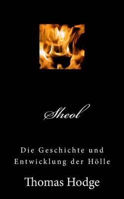 Sheol: Die Geschichte Und Entwicklung Der Holle