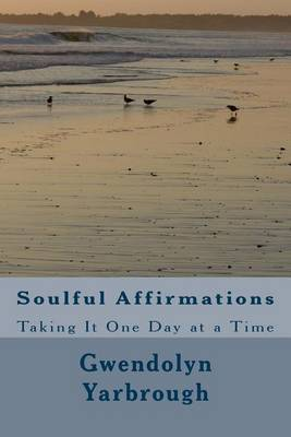 Soulful Affirmations: Taking It One Day at a Time