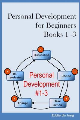 Personal Development for Beginners: Book 1 - 3: Goal Setting for Success; Time Management for a Productive Life; The Power of Habit: Be Efficient in E