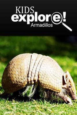 Armadillos - Kids Explore: Animal Books Nonfiction - Books Ages 5-6