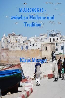 Marokko - Zwischen Moderne Und Tradition