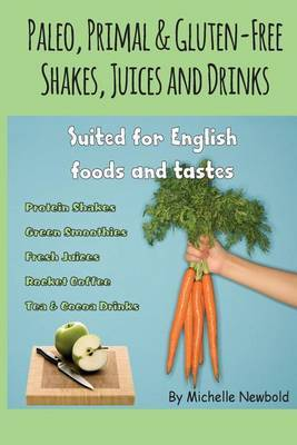 Paleo, Primal & Gluten-Free Shakes, Juices and Drinks Suited for English Foods a