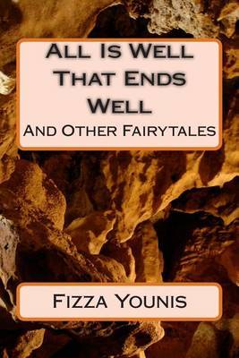 All Is Well That Ends Well: And Other Fairytales