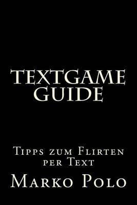 Textgame Guide: Tipps Zum Flirten Per Text