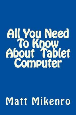 All You Need to Know about Tablet Computer