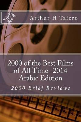 2000 of the Best Films of All Time - Arabic Edition: 2000 Brief Reviews