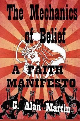 The Mechanics of Belief: A Faith Manifesto