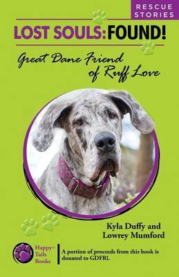 Lost Souls: Found! Great Dane Friends of Ruff Love Rescue Stories