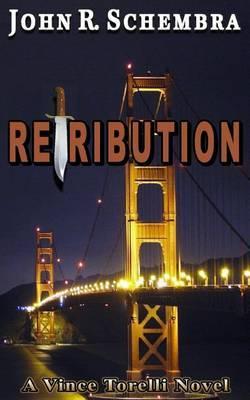 A Vince Torelli Novel Book 2: Retribution