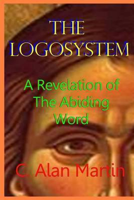 The Logosystem: A Revelation of the Abiding Word