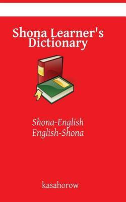 Shona Learner's Dictionary: Shona-English, English-Shona