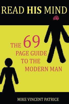 Read His Mind: The 69 Page Guide to the Modern Man