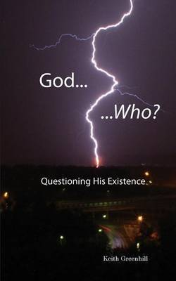 God... Who?: Questioning His Existence