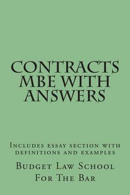 Contracts MBE with Answers: Includes Essay Section with Definitions and Examples
