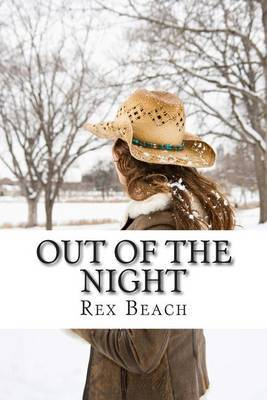 Out of the Night: (Rex Beach Masterpiece Collection)