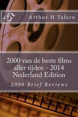 2000 Van de Beste Films Aller Tijden - 2014 Nederland Edition: 2000 Brief Reviews