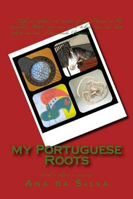 My Portuguese Roots: And Other Stories
