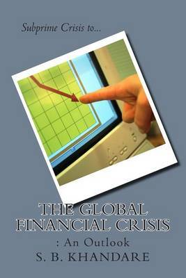 The Global Financial Crisis: : An Outlook