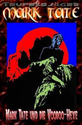 T 006: Mark Tate Und Die Voodoo-Hexe