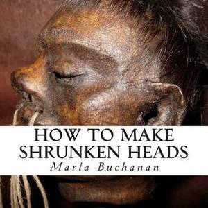 How to Make Shrunken Heads