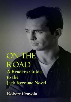 On the Road: A Reader's Guide to the Jack Kerouac Novel