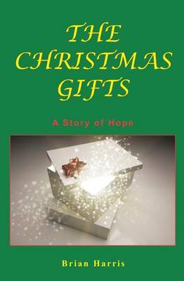 The Christmas Gifts: A Story of Hope