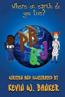 PB & J: Where on Earth Do You Live?