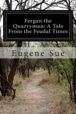 Fergan the Quarryman: A Tale from the Feudal Times