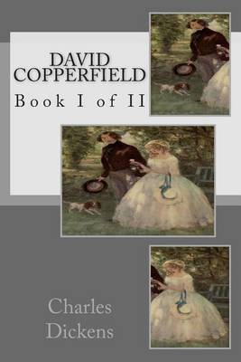 David Copperfield: Book I of II
