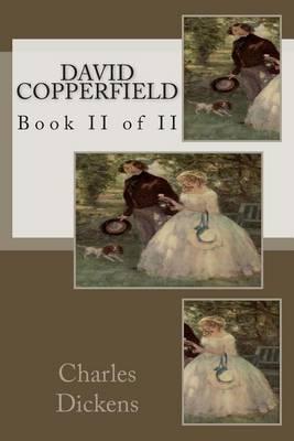 David Copperfield: Book II of II