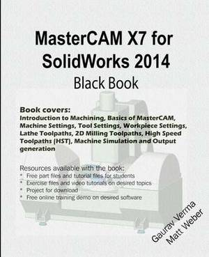 Mastercam X7 for Solidworks 2014 Black Book